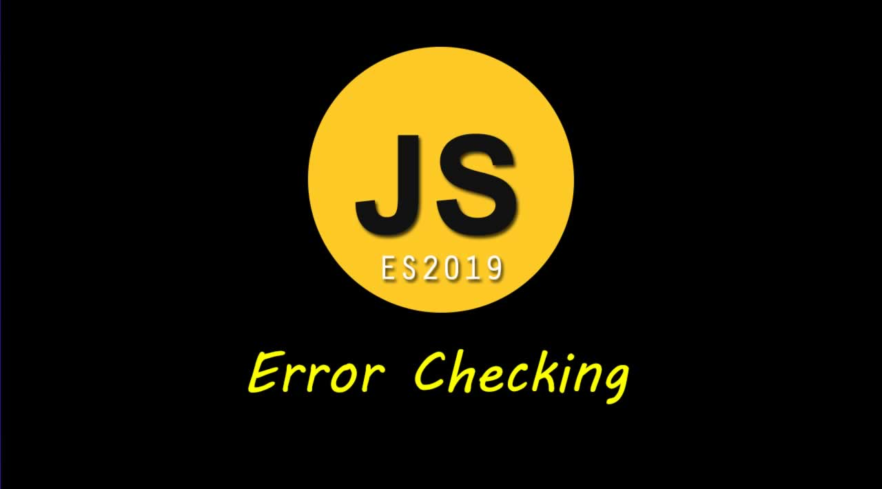 ES2019 Made Error Checking Easier in JavaScript