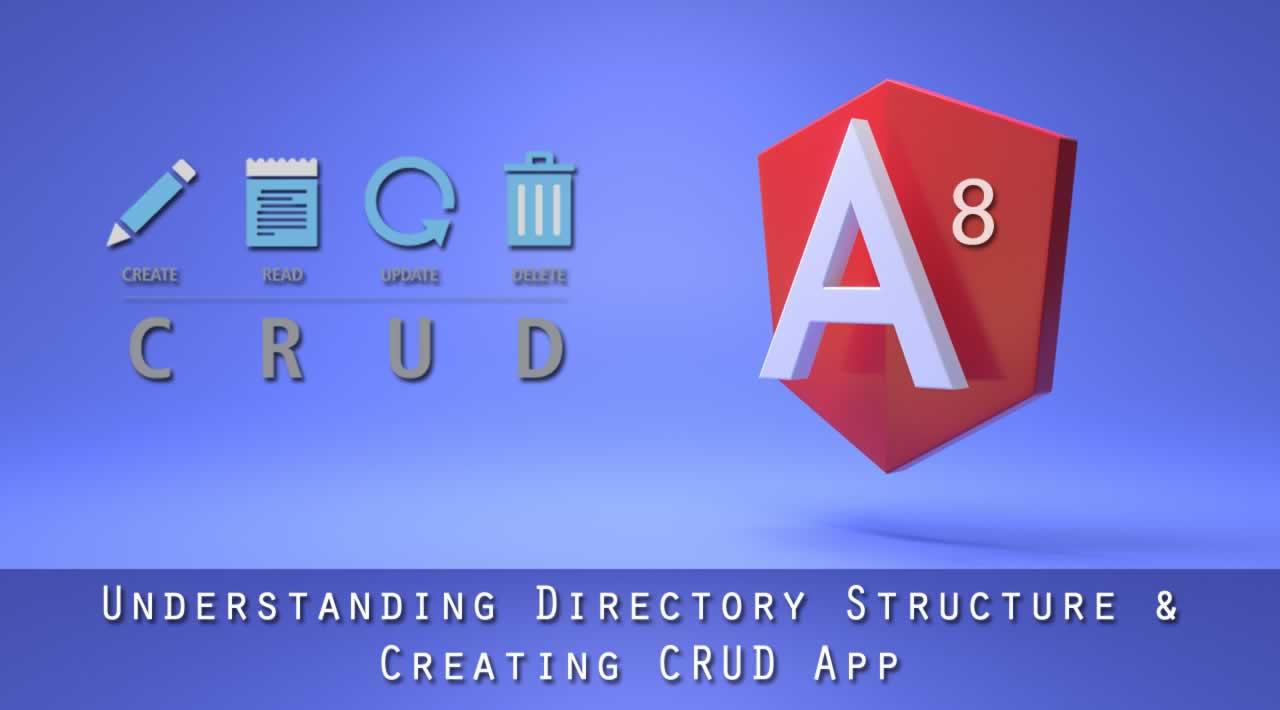 Angular 8 Tutorial - Understanding Directory Structure & Creating CRUD App