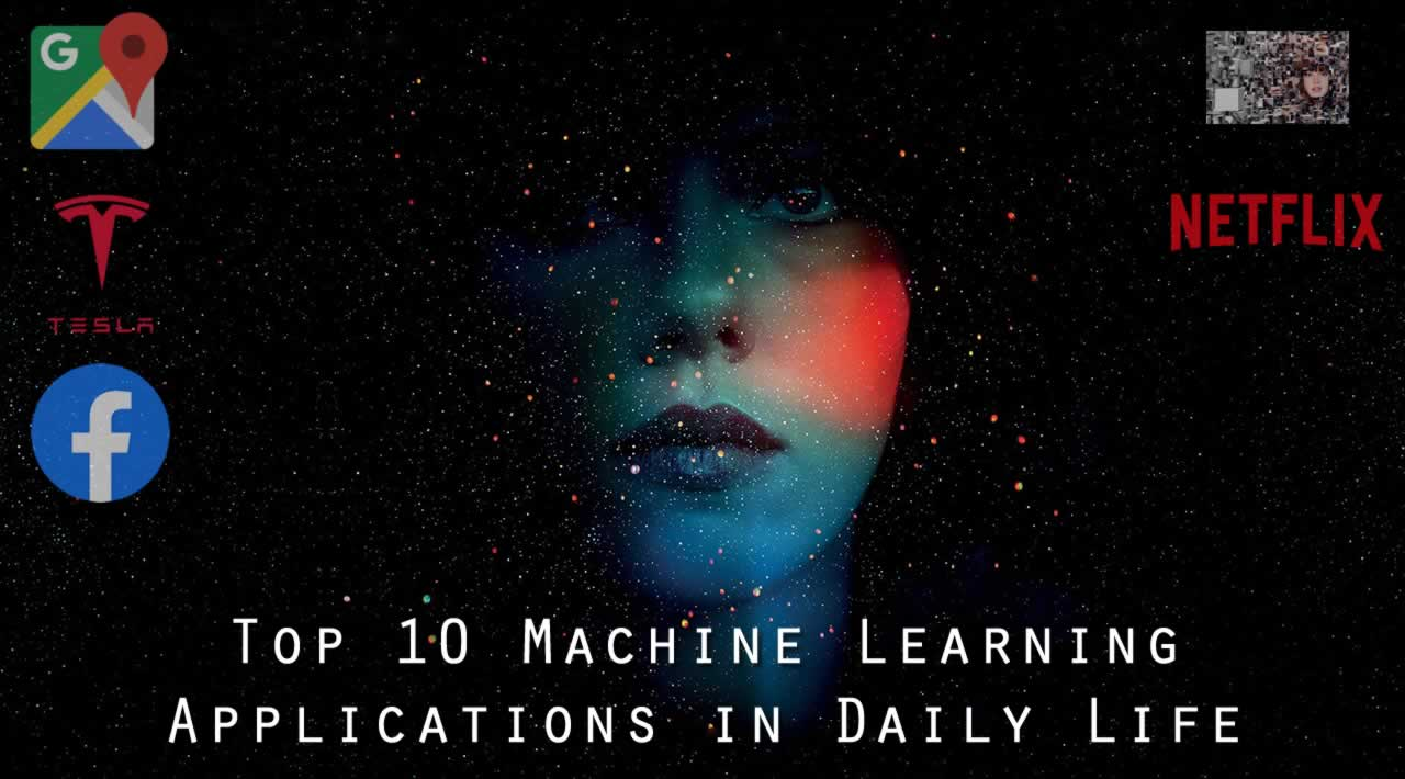 Top 10 Machine Learning Applications in Daily Life