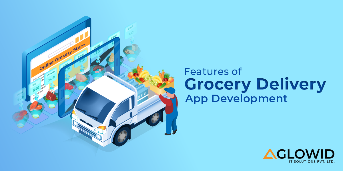Features of Grocery Delivery App Development