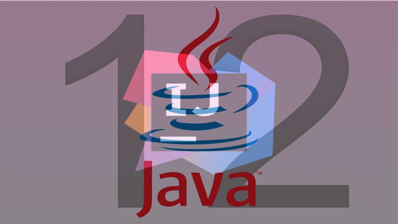 Java 12 and IntelliJ IDEA