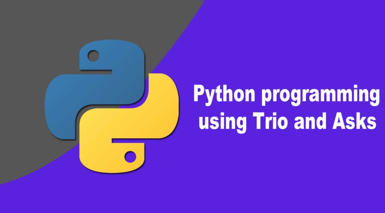 Python programming using Trio and Asks