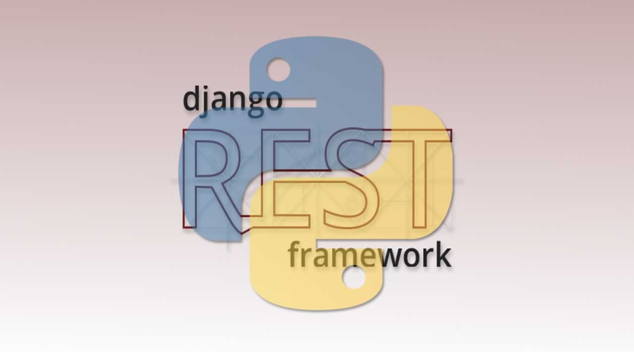 Developing Restful APIs with Python, Django and Django Rest Framework