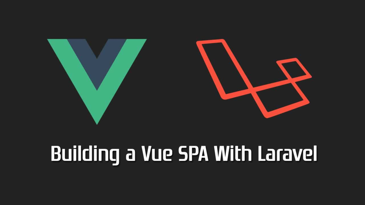 Building a Vue SPA With Laravel