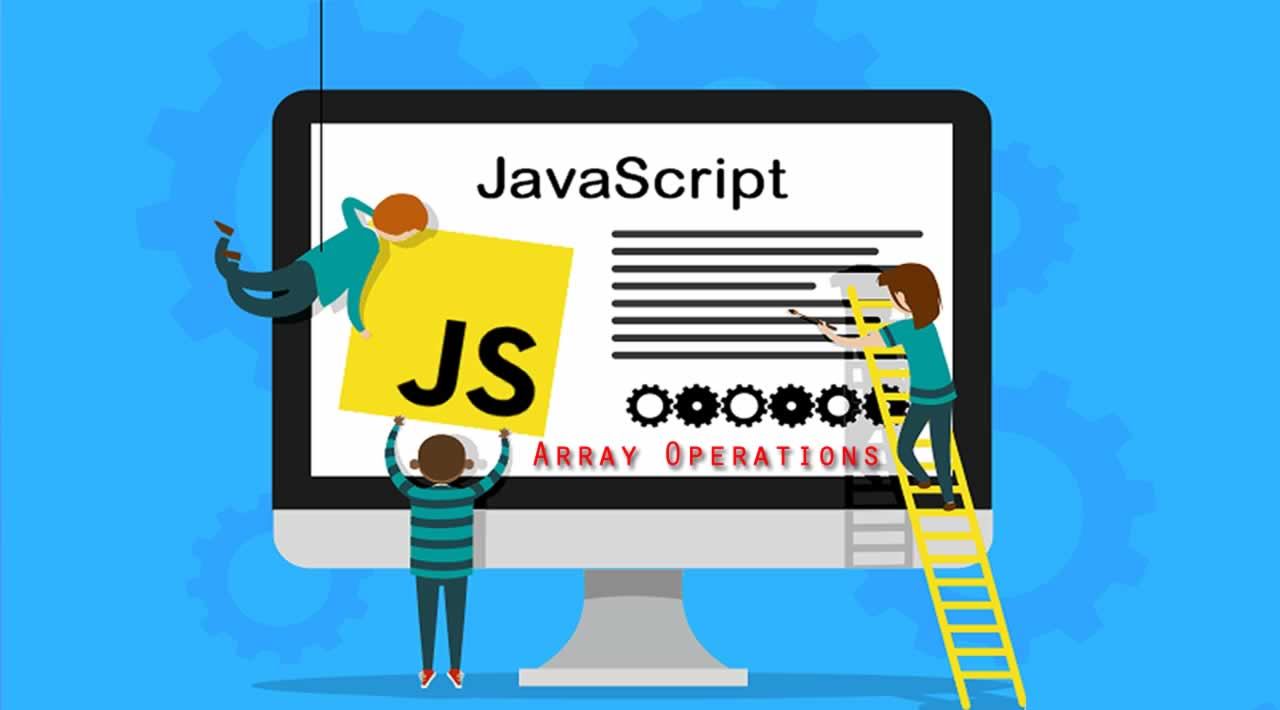 Most Common Array Operations That You Should Learn In JavaScript