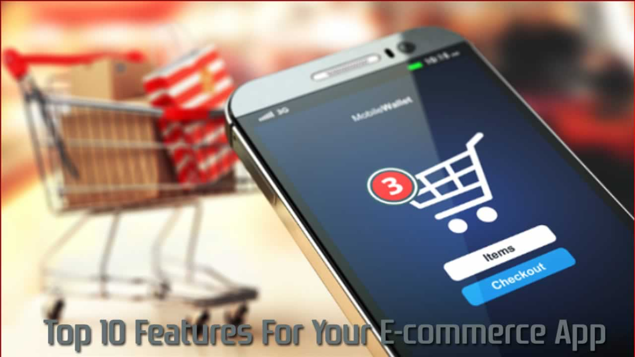 Top 10 Features For Your E-commerce App