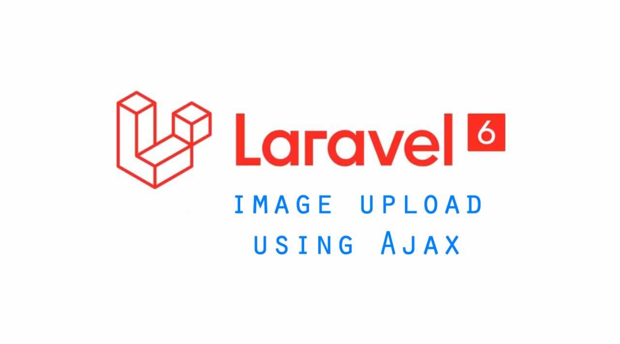 How to image upload using Ajax in Laravel 6