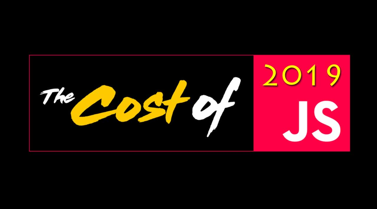 The cost of JavaScript in 2019