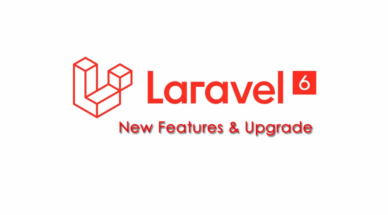 Laravel 6 Release New Features and Upgrade