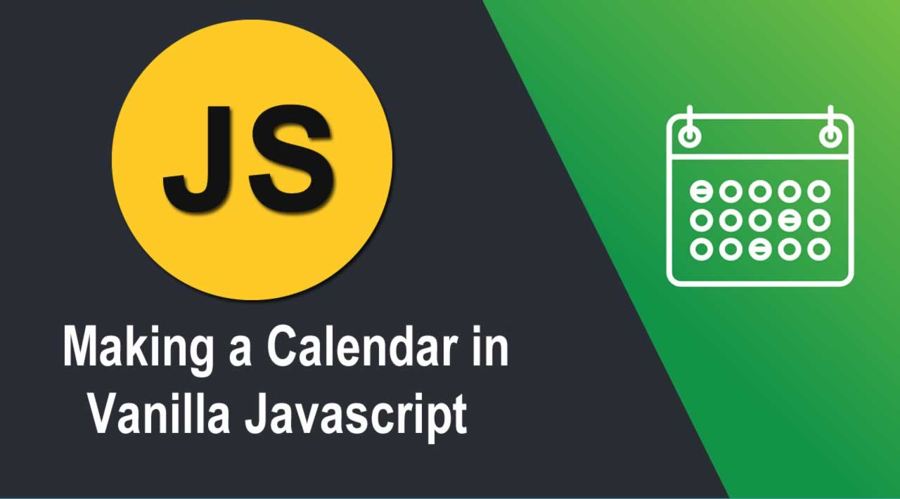 Making a Calendar in Vanilla Javascript