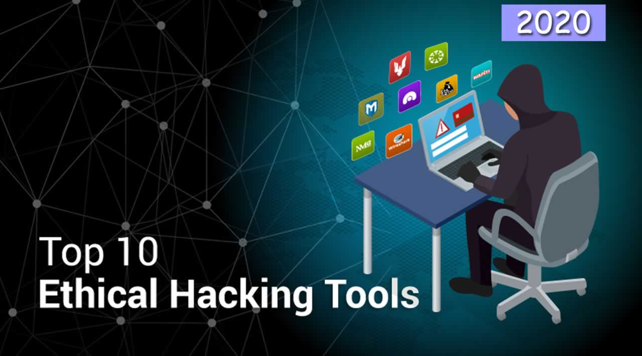Top 10 Ethical Hacking Tools in 2020