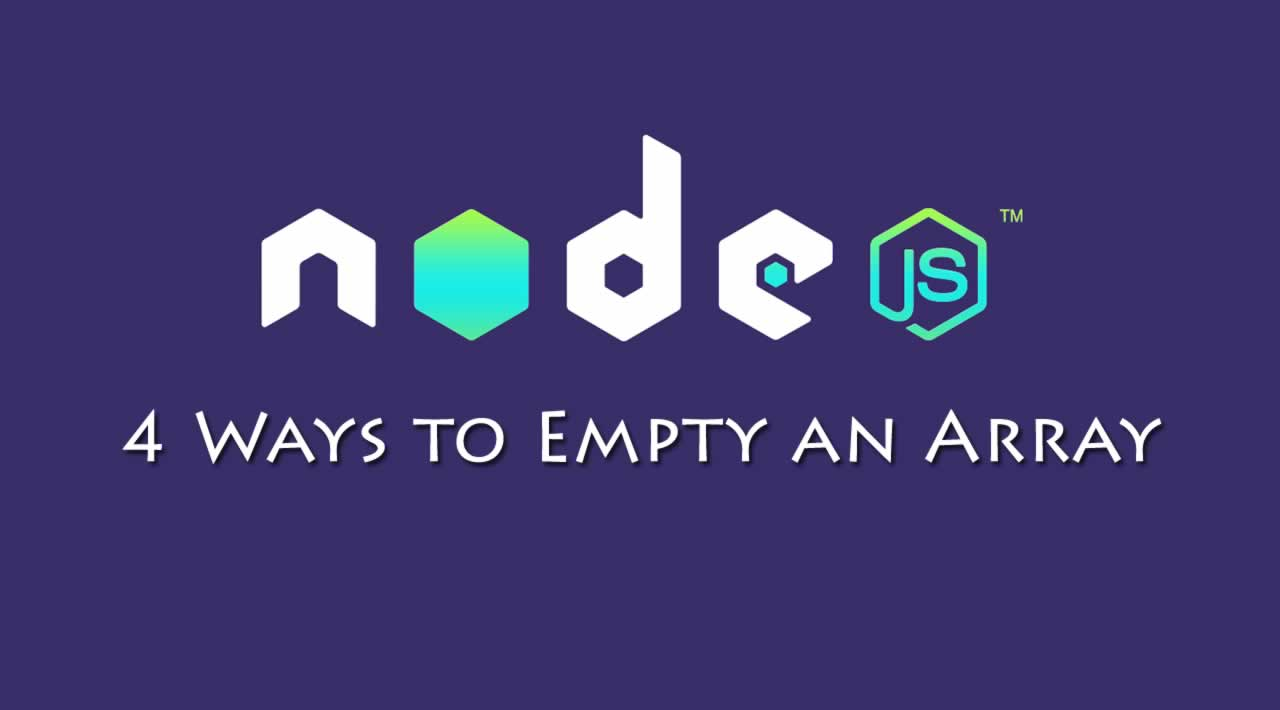 4 Ways to Empty an Array in Node.js