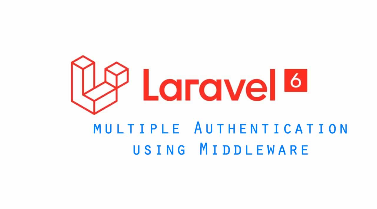 How to create Laravel 6 multiple Authentication using Middleware