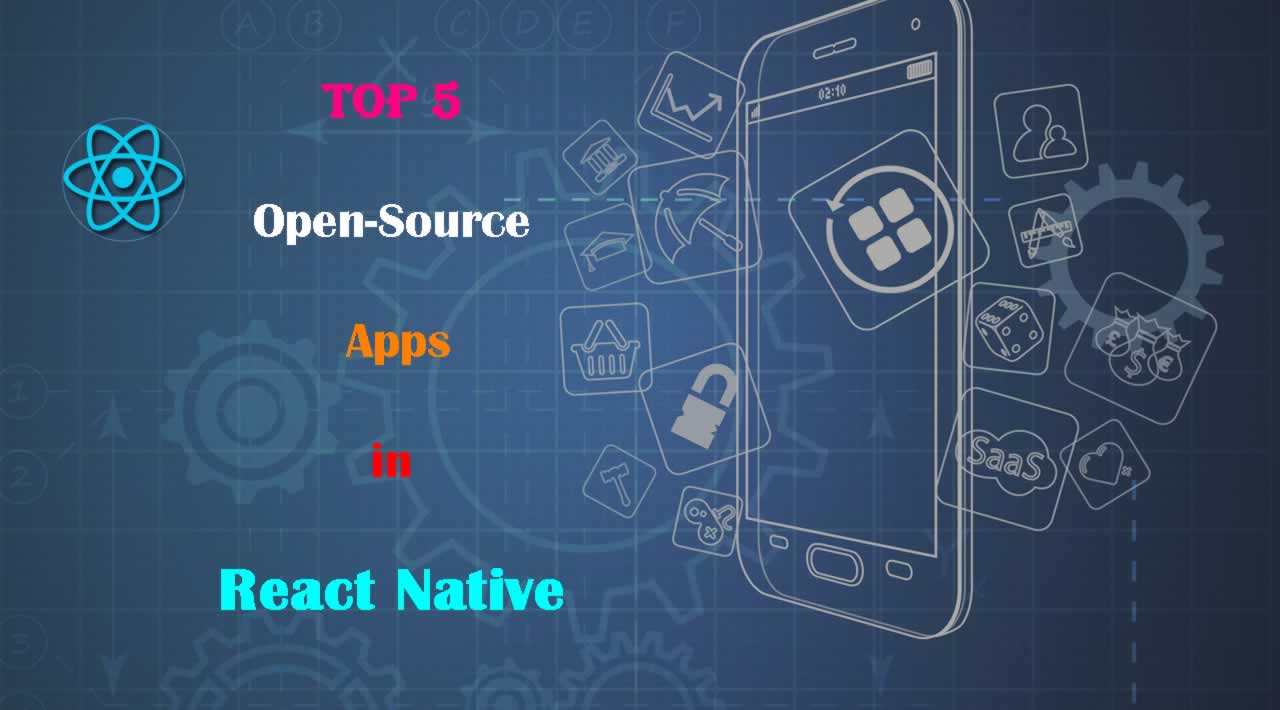 Top 5 Open-Source Apps in React Native You Must Know