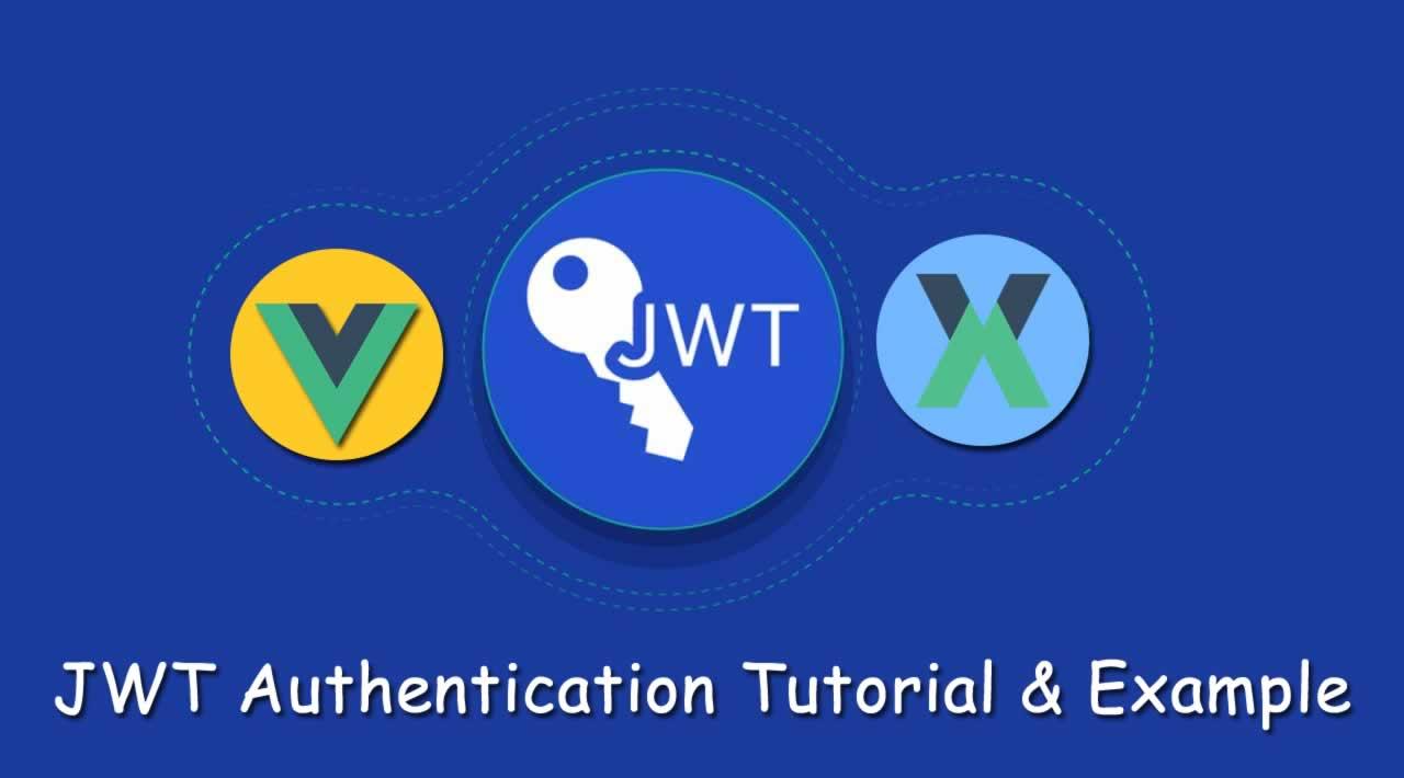 Vue.js + Vuex - JWT Authentication Tutorial & Example