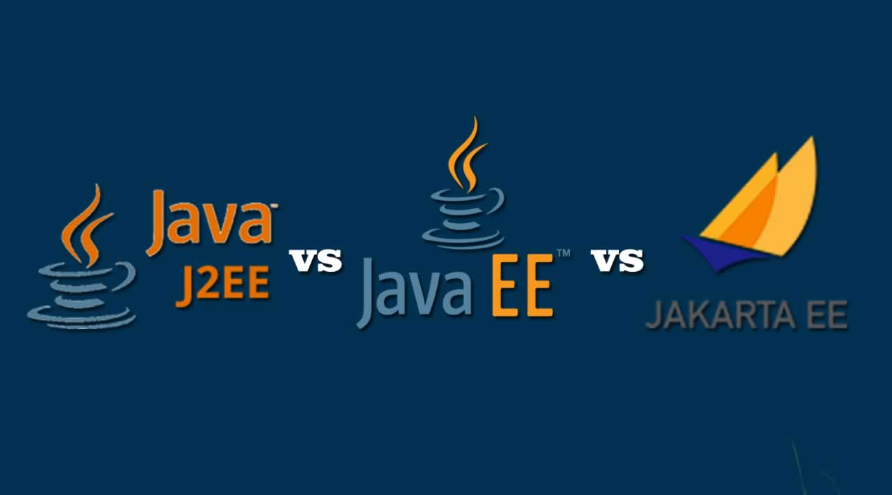 Java EE vs J2EE vs Jakarta EE