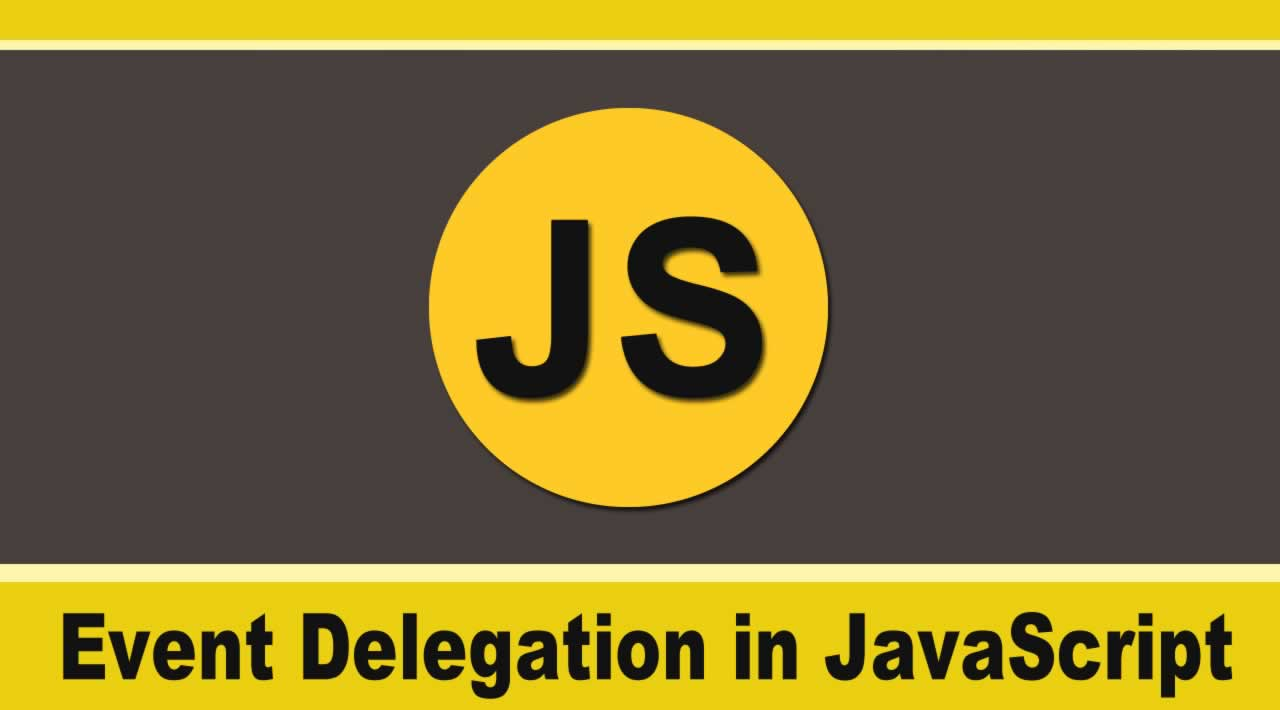 Understanding Event Delegation in JavaScript