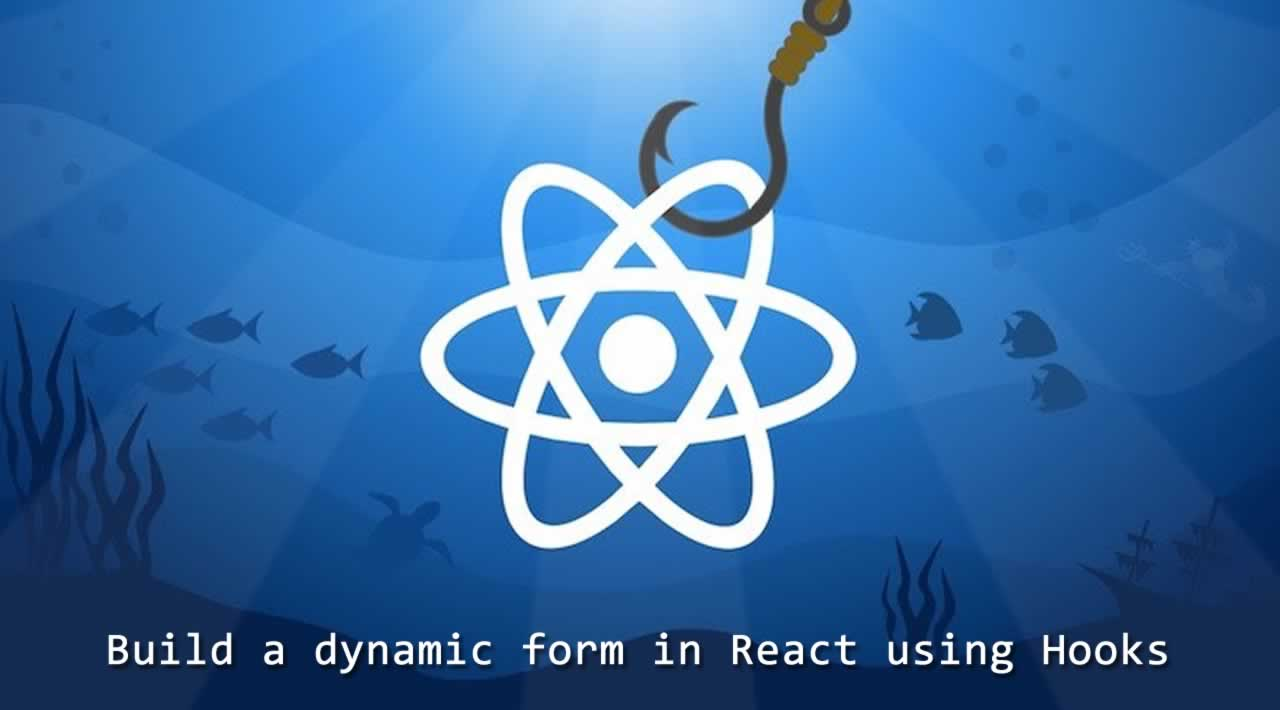 How to build a dynamic form in React using Hooks