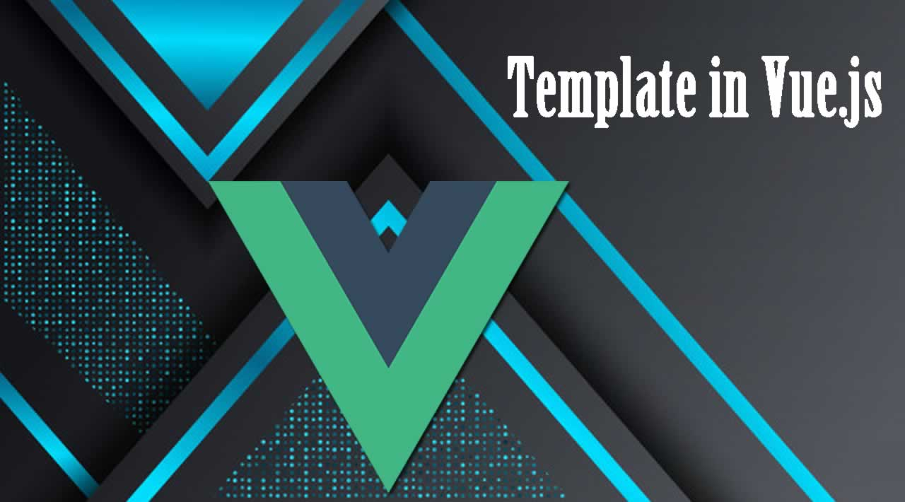 What is Template in Vue.js