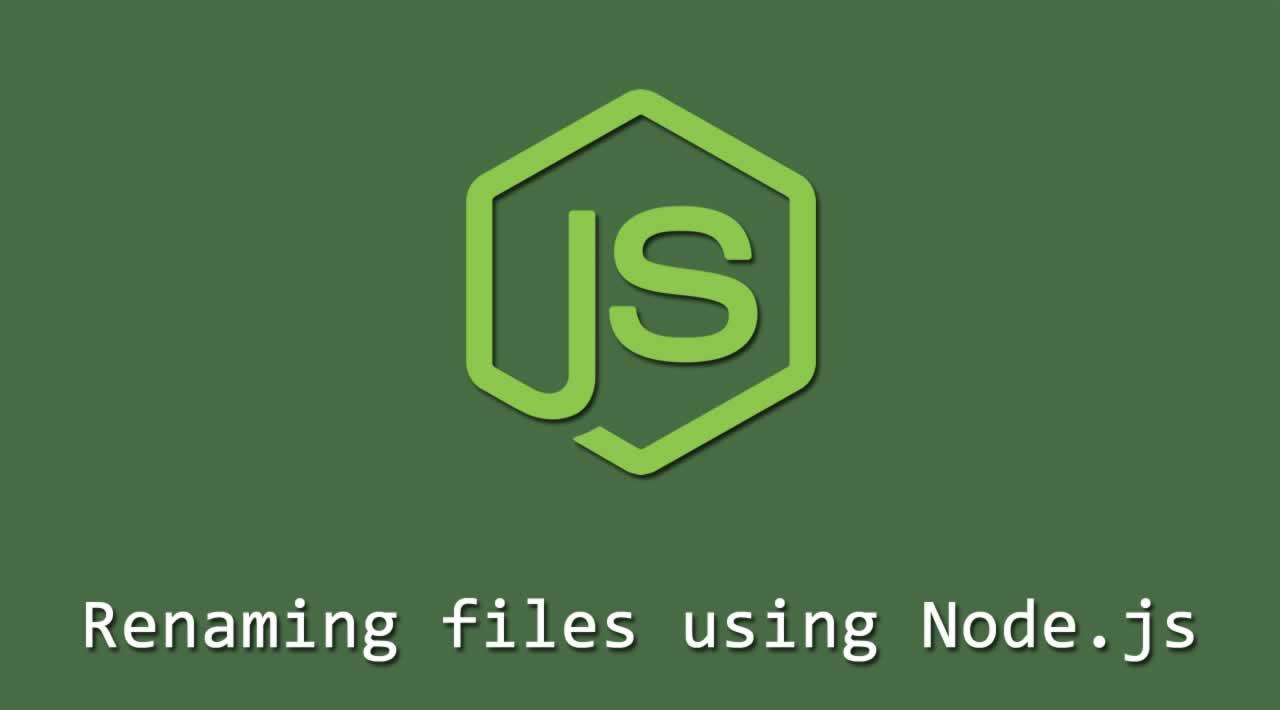 Renaming files using Node.js