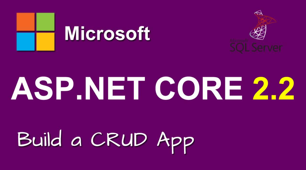 Build a CRUD App with ASP.NET Core 2.2 and SQL Server