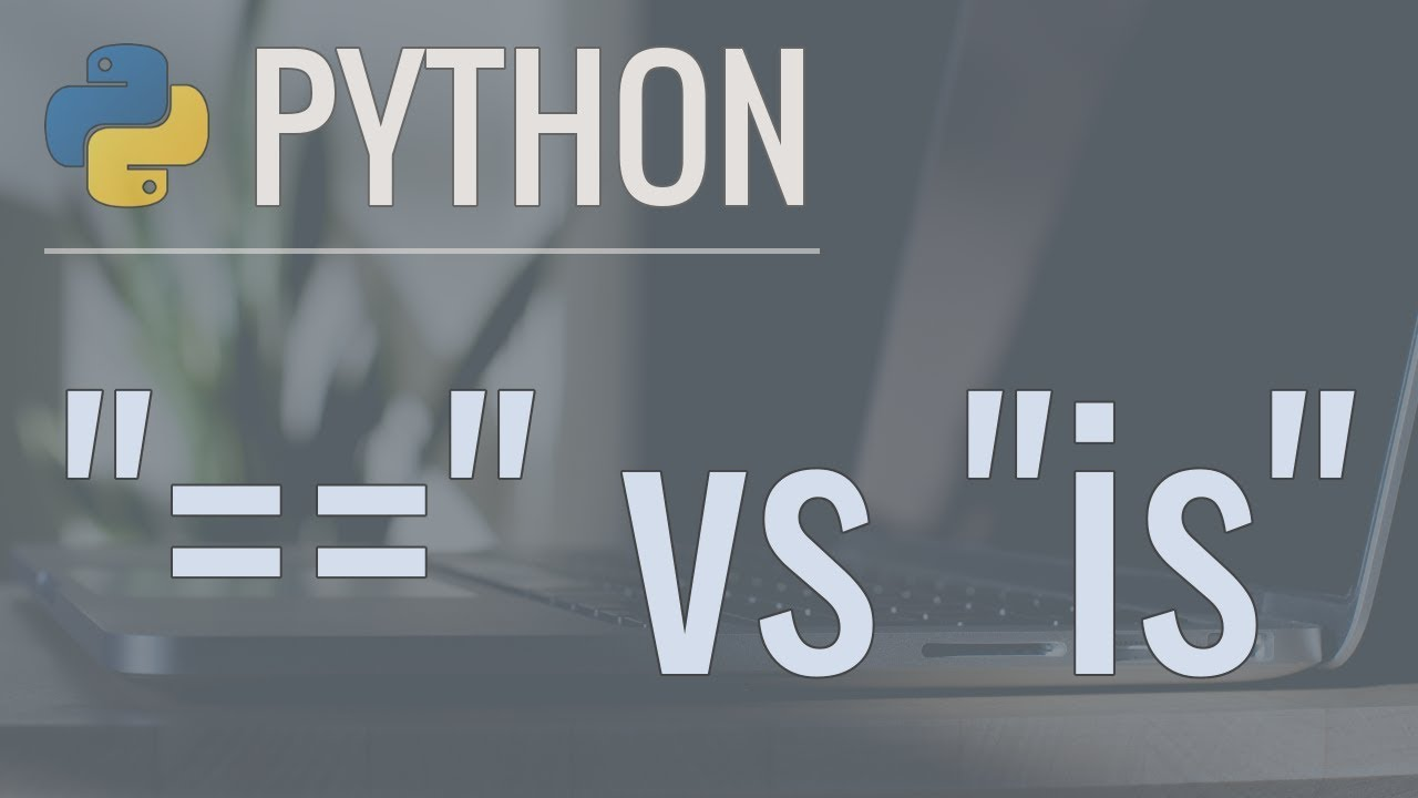 """Python Tip: The Difference Between """"=="""" and """"is"""" (Equality vs Identity)"""