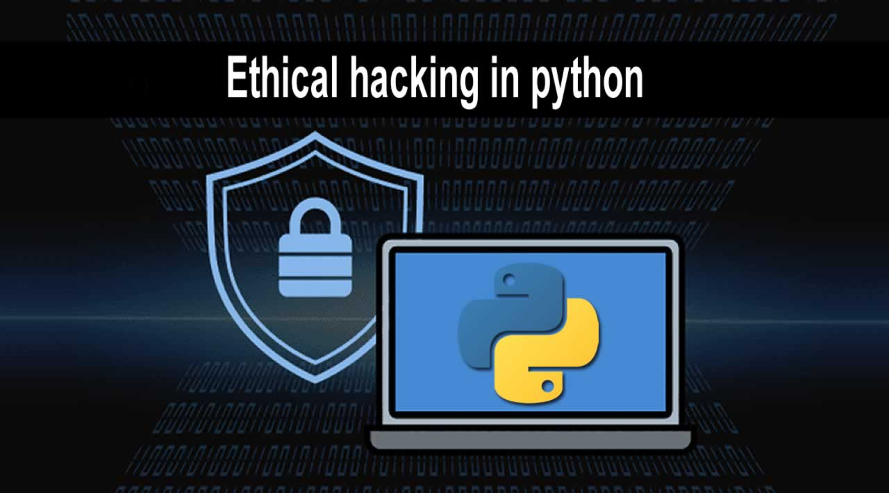 Things to know about moral hacking in python