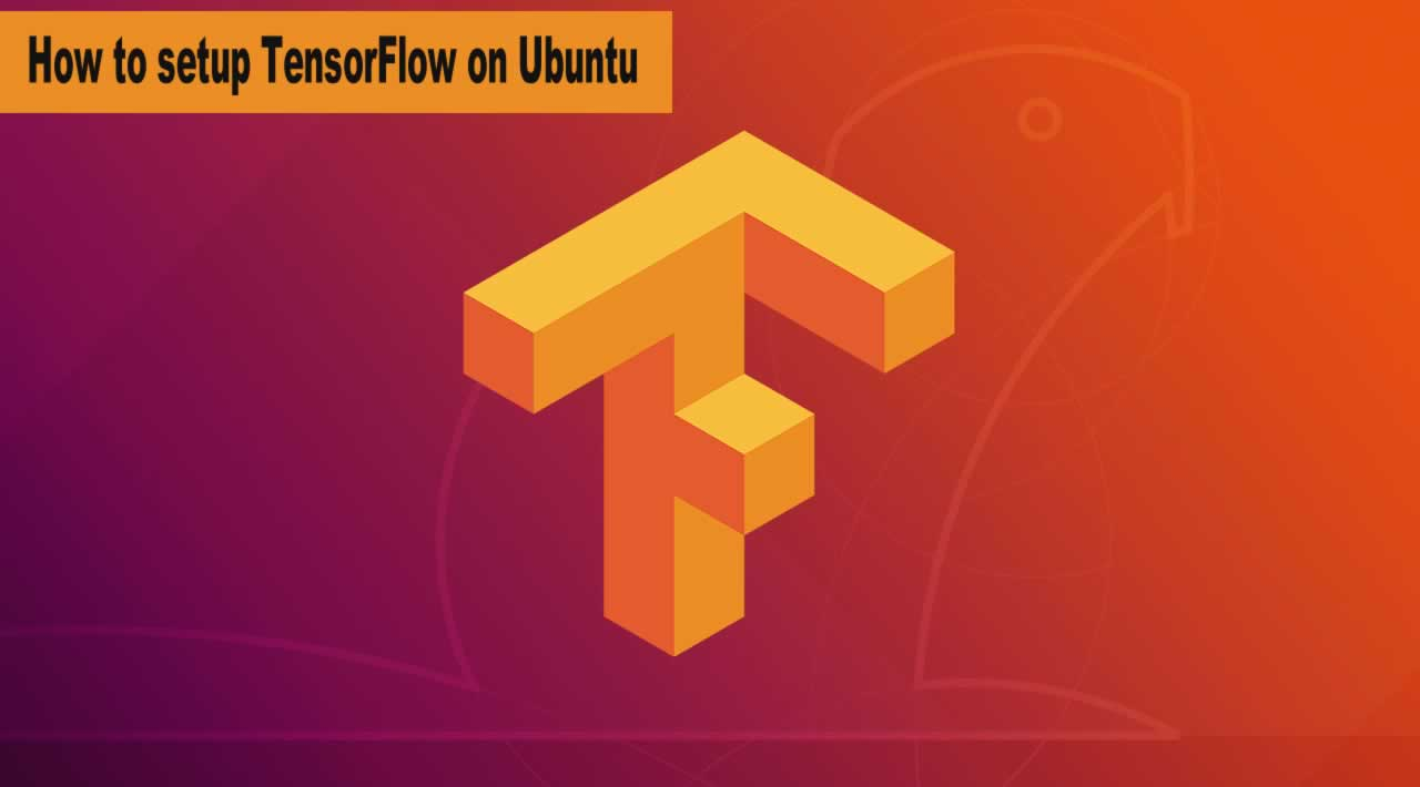 How to setup TensorFlow on Ubuntu