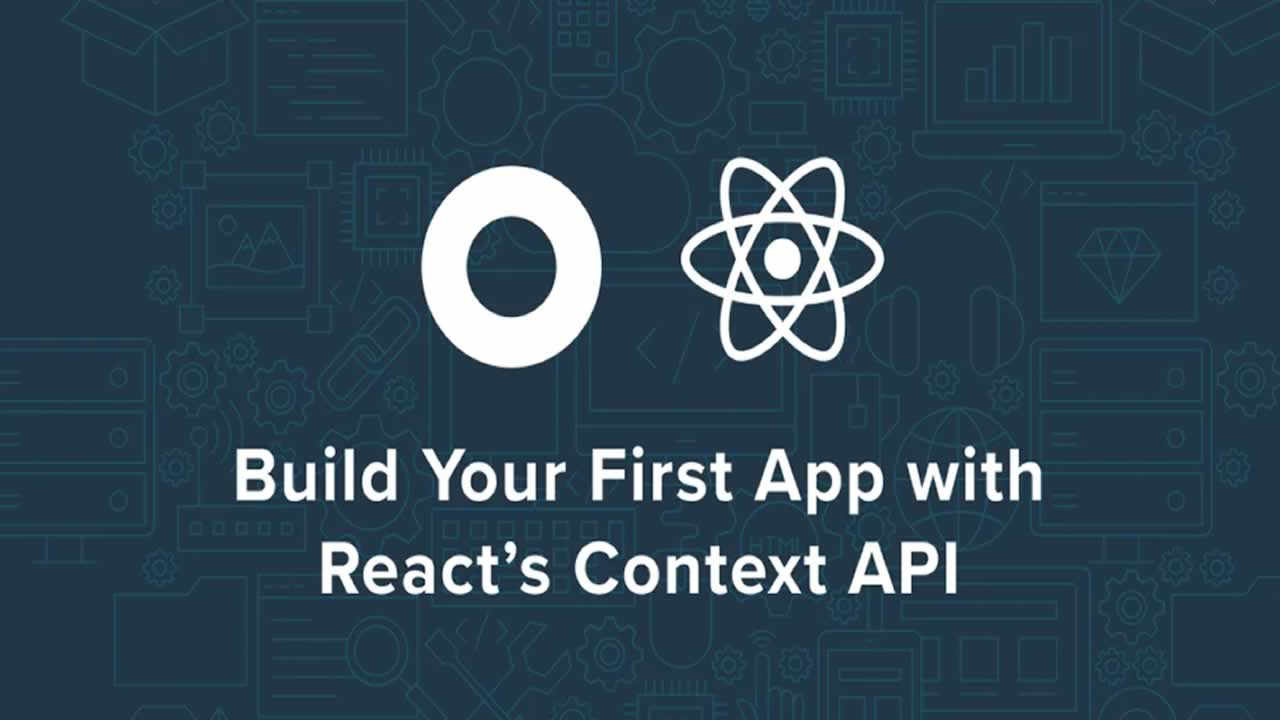 Build Your First App with React's Context API