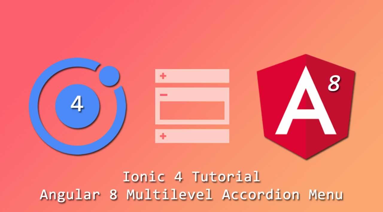 Ionic 4 Tutorial: Angular 8 Multilevel Accordion Menu with