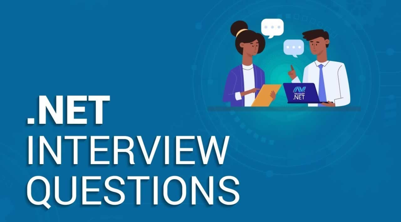 .NET Interview Questions and Answers | ASP.NET Interview Questions and Answers