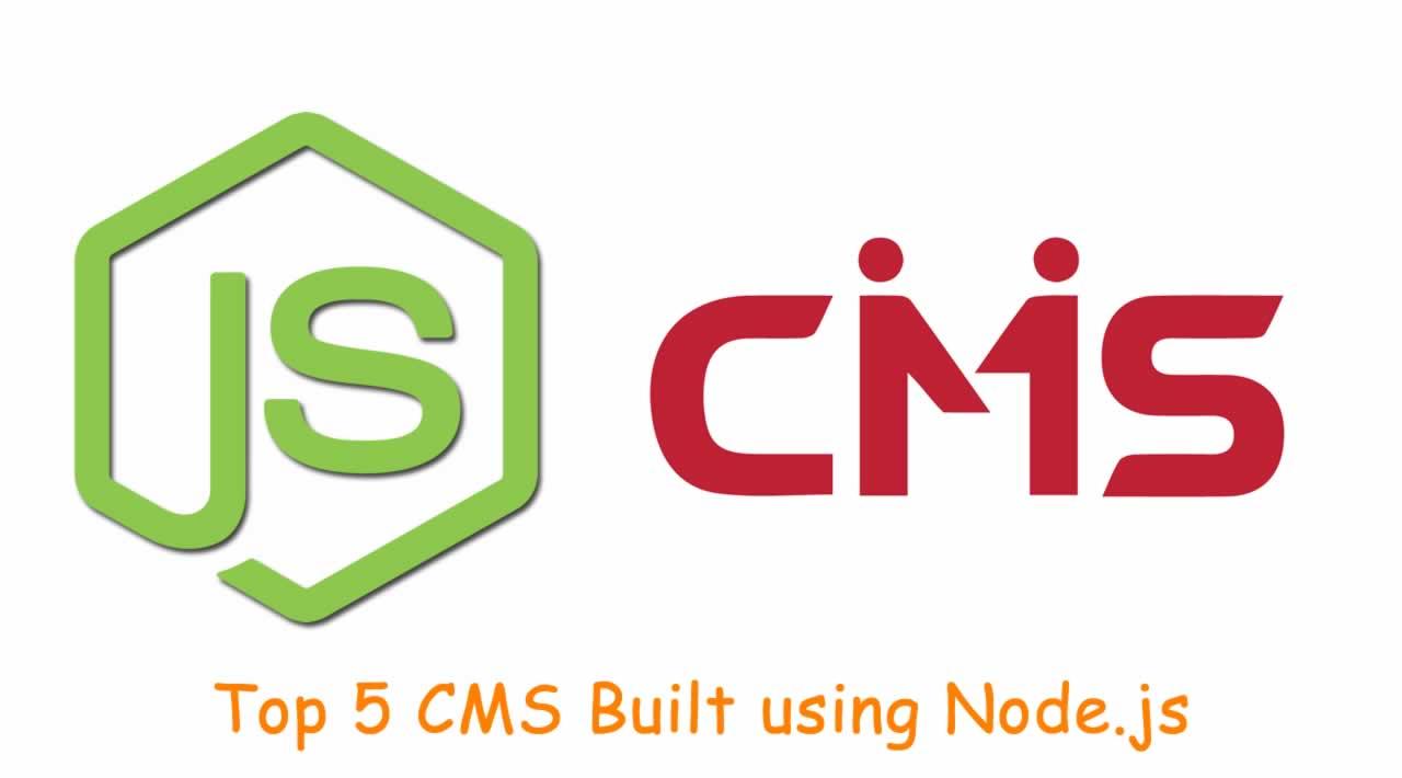 Top 5 Content Management System (CMS) Built using Node.js