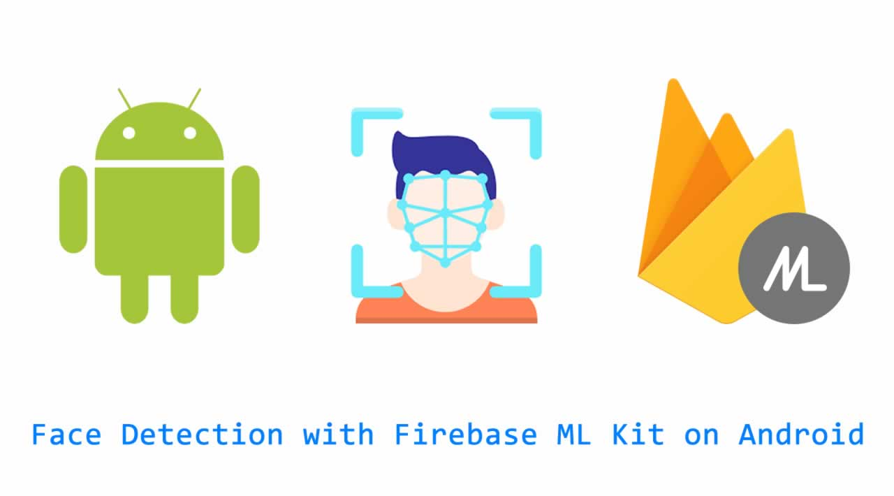 Face Detection with Firebase ML Kit on Android