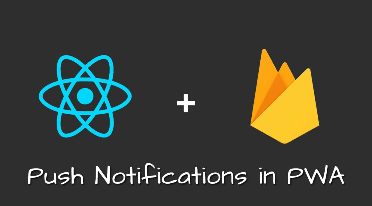 Push Notifications in PWA Using Firebase and React