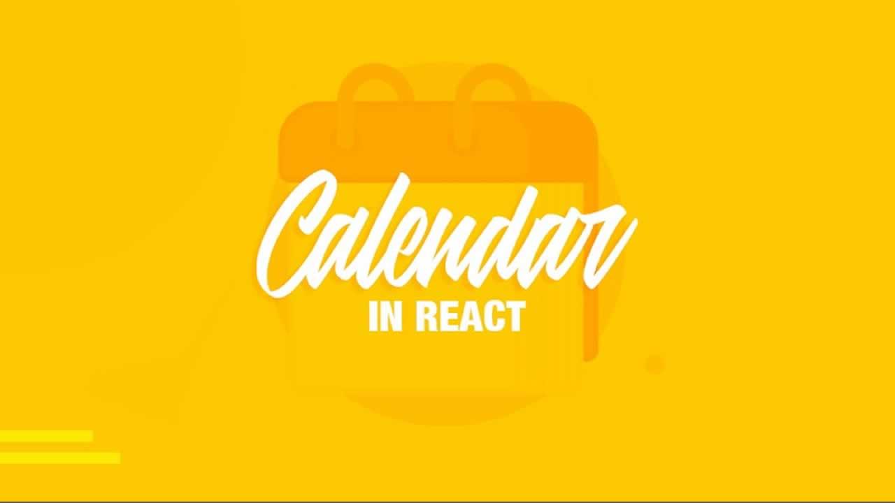 Build a React Calendar Component from scratch