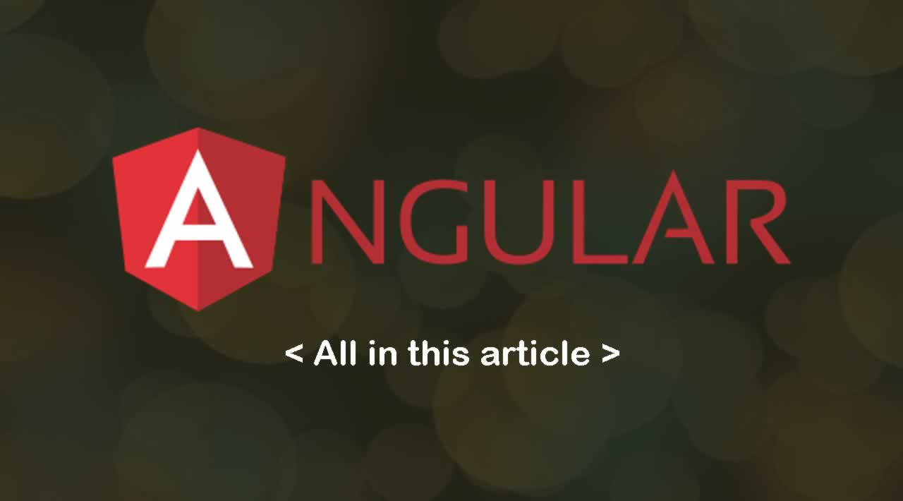 How to Learn Angular - All in this article!