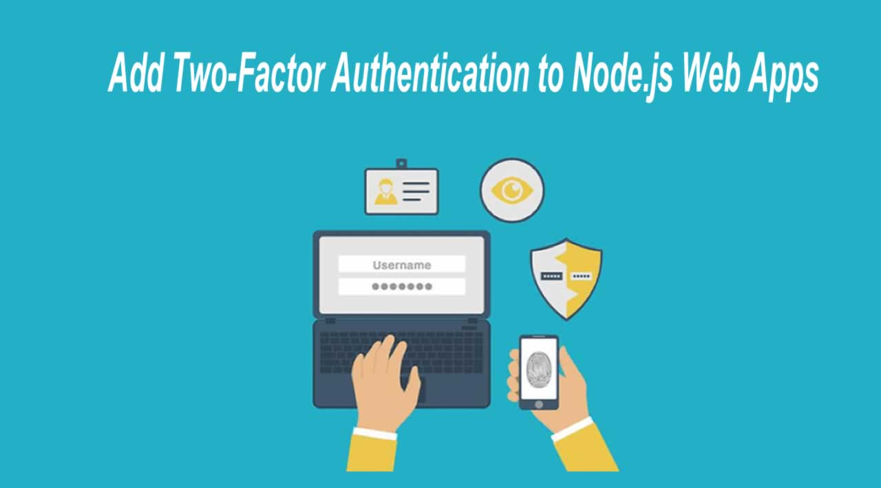Add Two-Factor Authentication to Node.js Web Apps