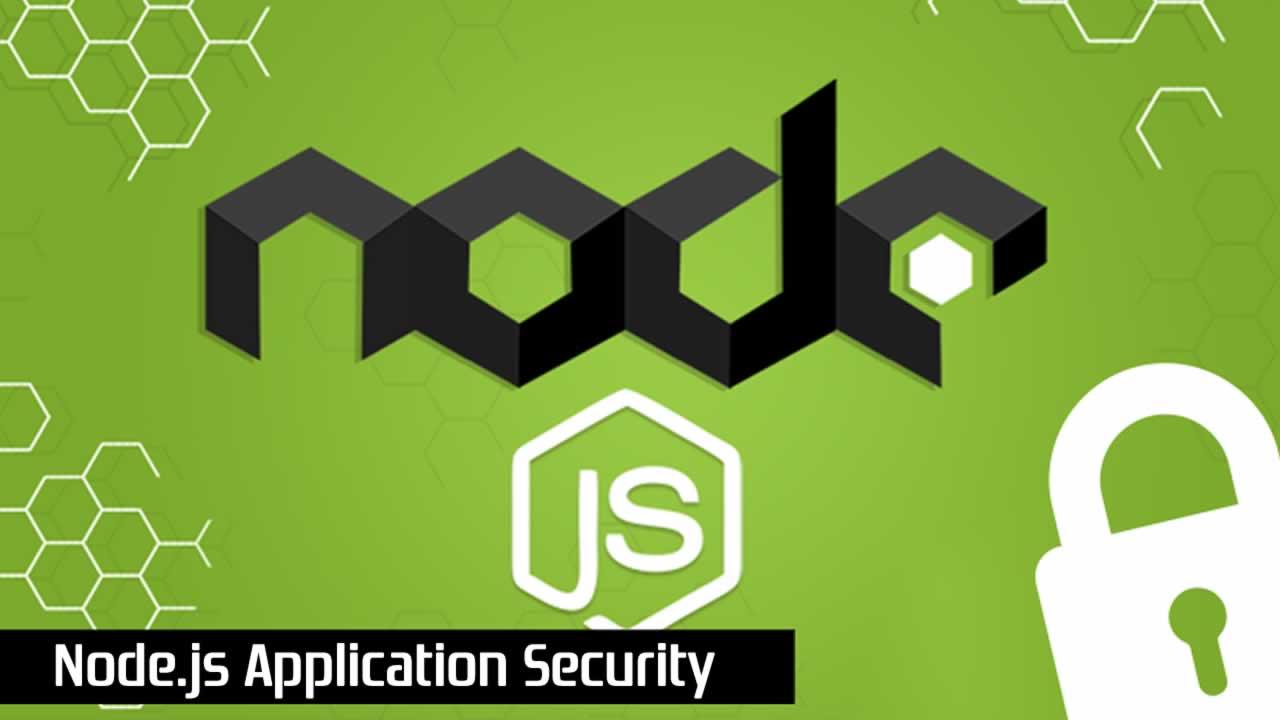 Node.js Application Security