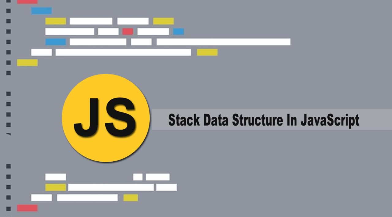 Stack Data Structure In JavaScript for Developers