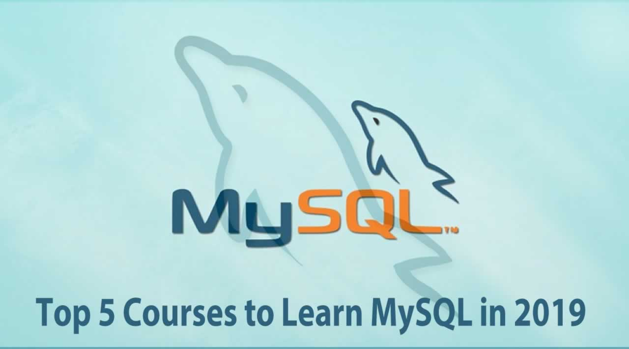 Top 5 Courses to Learn MySQL in 2019