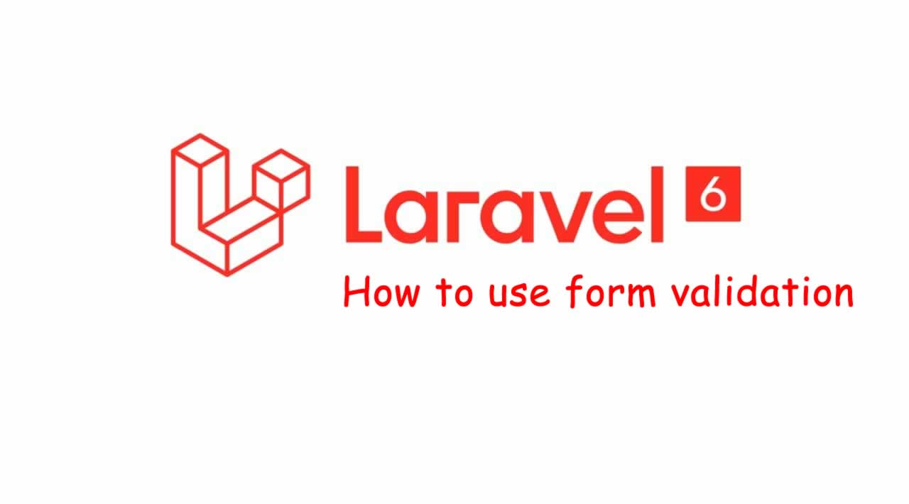 How to use form validation in Laravel 6