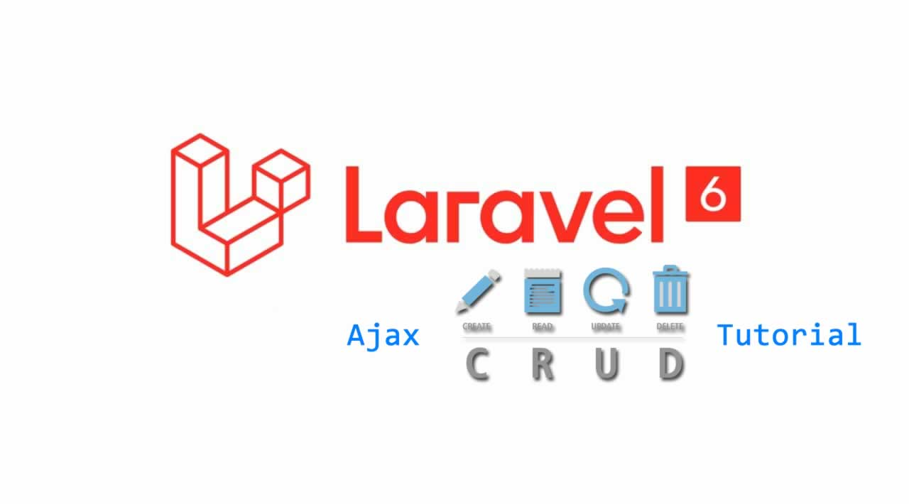 Laravel 6 Ajax CRUD Operations Tutorial
