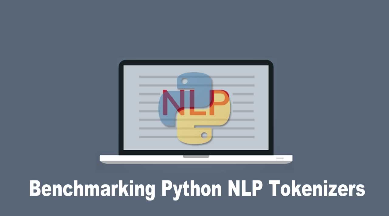 Benchmarking Python NLP Tokenizers