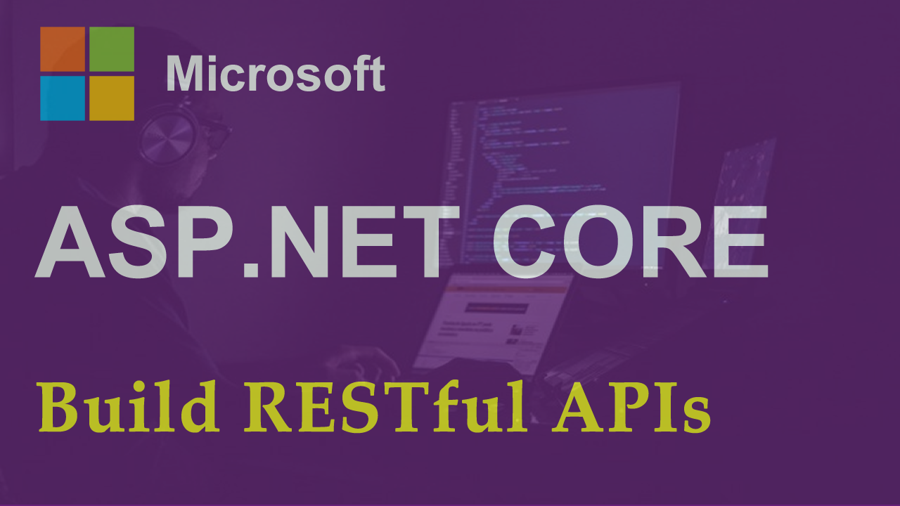 How to build RESTful APIs with ASP.NET Core