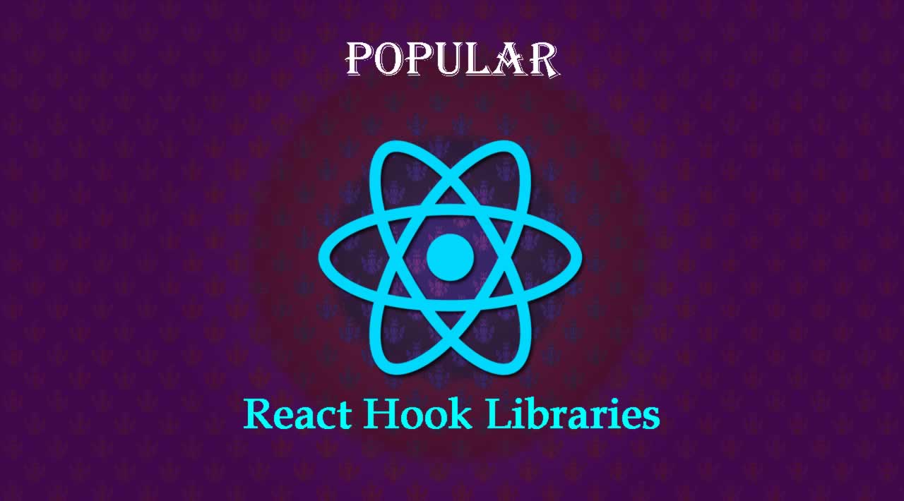 How many popular React Hook Libraries