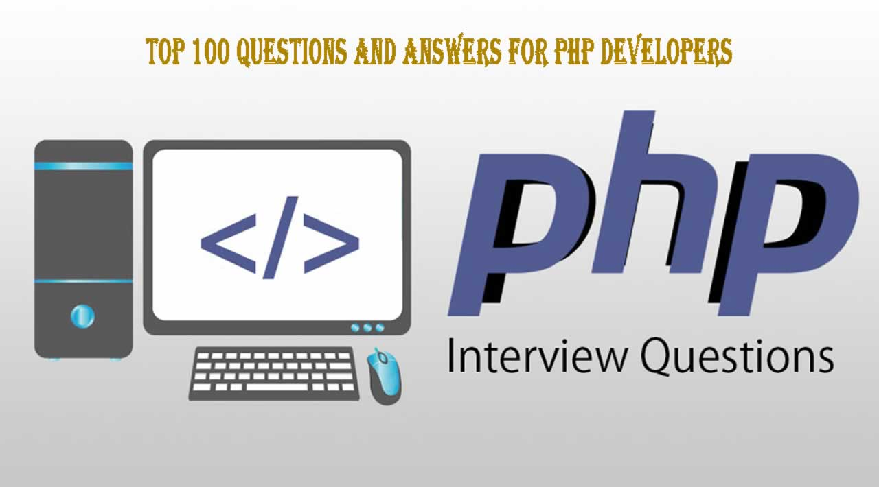 PHP Interview Questions - Top 100 Questions and Answers for PHP Developers