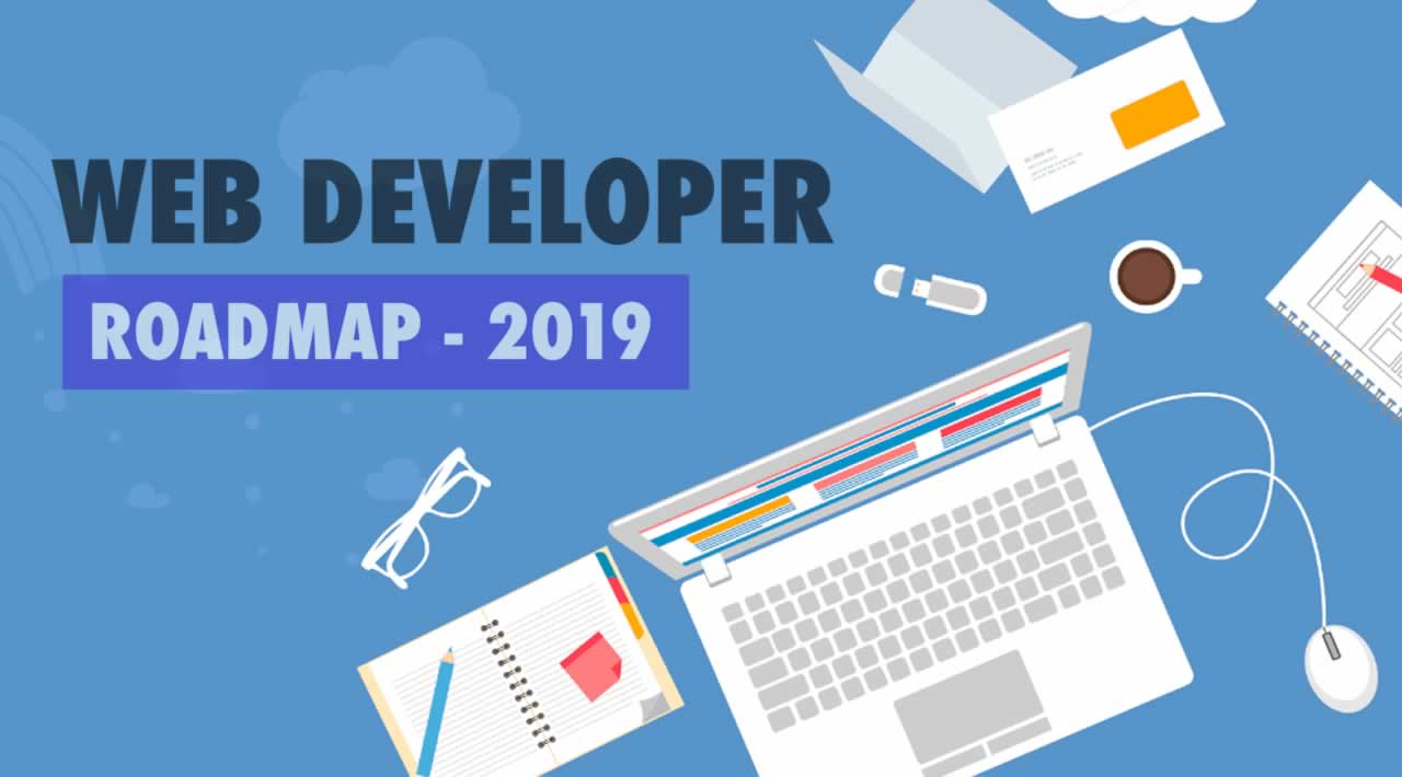 Roadmap Becoming a Web Developer  in 2019