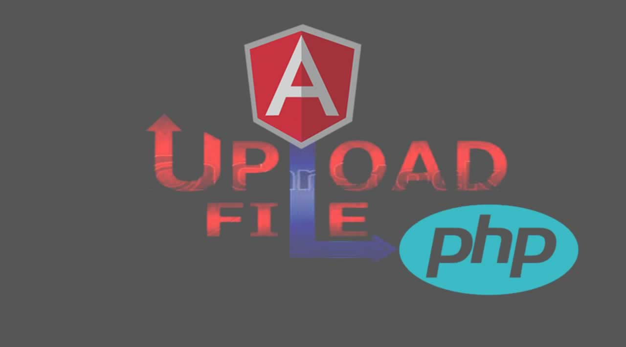 How to Upload file with AngularJS and PHP