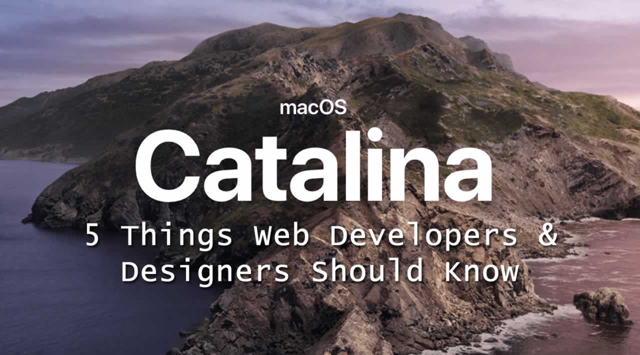macOS Catalina: 5 Things Web Developers & Designers Should Know