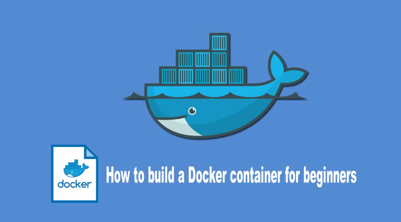 How to build a Docker container for beginners
